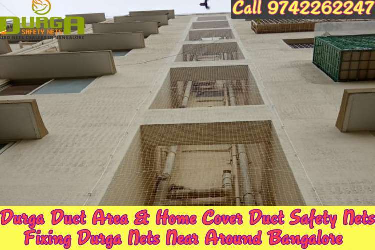 Durga duct area safety nets in bangalore