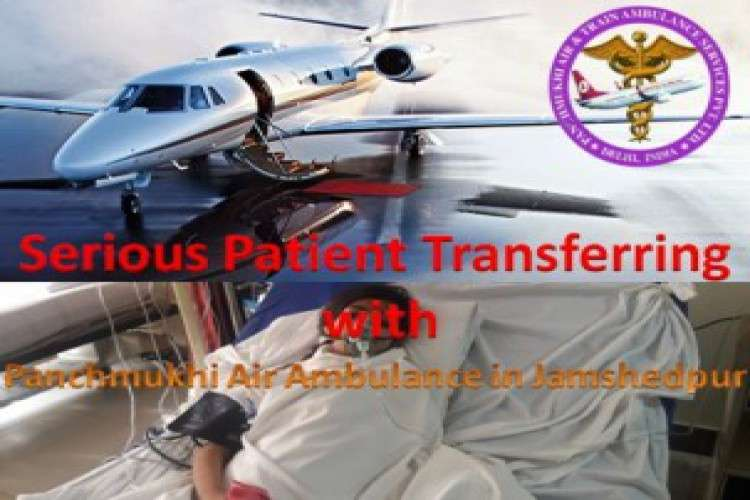 Get renowned medical air ambulance from jamshedpur