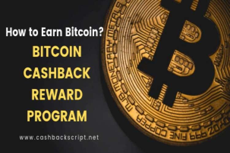How to earn bitcoin by bitcoin cashback reward program