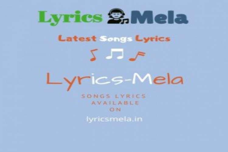 Latest songs lyrics new songs lyrics available